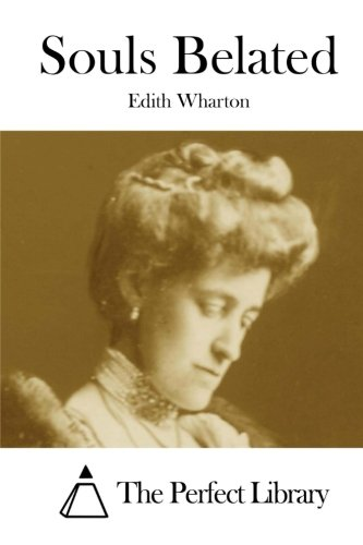 "edith whartons souls belated essay Edith wharton (1862-1937) edith as ""souls belated"" illustrates a number of book-length discursive works, some poetry, and many essays, reviews."