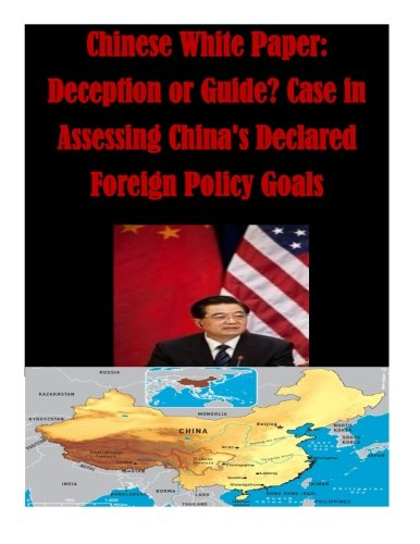 9781523224524: Chinese White Paper: Deception or Guide? Case in Assessing China's Declared Foreign Policy Goals