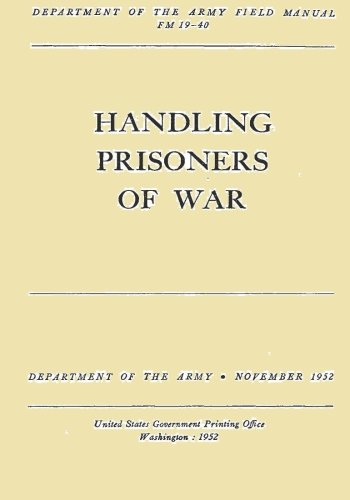 9781523224982: Handling Prisoners of War (FM 19-40)