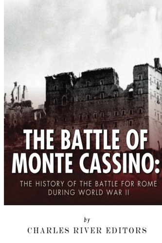 9781523226634: The Battle of Monte Cassino: The History of the Battle for Rome during World War II