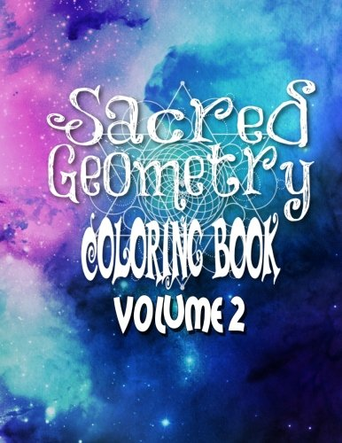 9781523227198: Sacred Geometry Coloring Book Volume 2: The Famous Sacred Geometry Coloring Book You Now Want!