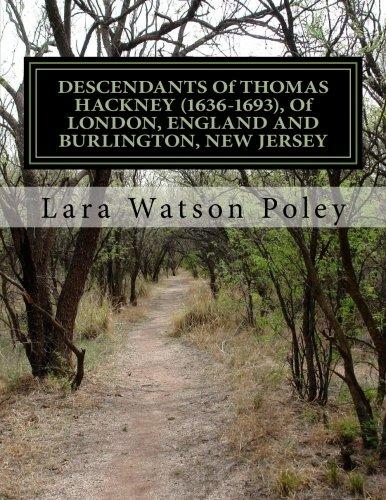 9781523227327: DESCENDANTS Of THOMAS HACKNEY (1636-1693), Of LONDON, ENGLAND AND BURLINGTON, NEW JERSEY: The Hackney family of Burlington, NewJersey & Egg Harbor Township, New Jersey