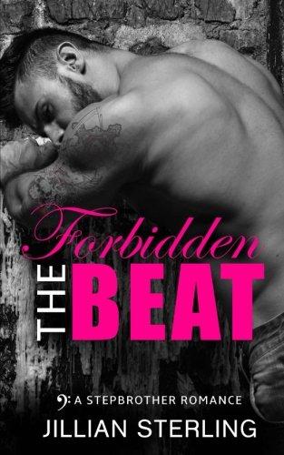 9781523228416: The Forbidden Beat (A Stepbrother Romance)