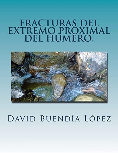 9781523228478: Fracturas del extremo proximal del humero.: Traumatologia y Cirugia Ortopedica.