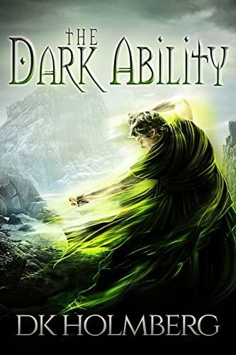 The Dark Ability (Volume 1): D.K. Holmberg