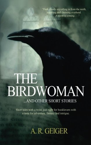 9781523229574: The Birdwoman: . . . and other short stories