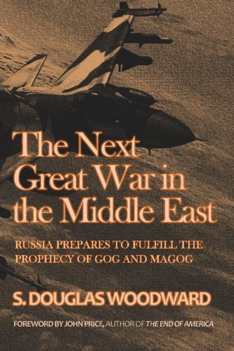 9781523230068: The Next Great War in the Middle East: Russia Prepares to Fulfill the Prophecy of Gog and Magog