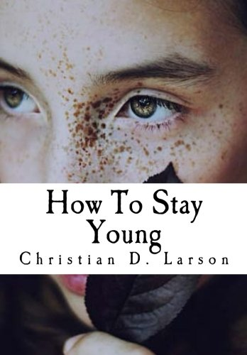 9781523230266: How To Stay Young