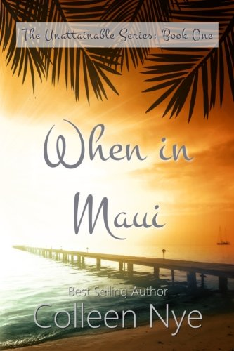 9781523233991: When in Maui (The Unattainable Series) (Volume 1)