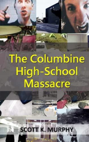 9781523234387: The Columbine High-School Massacre (Violent Crimes) (Volume 2)