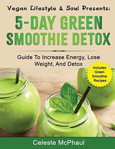 9781523235933: Vegan Lifestyle & Soul Presents: 5-day Green Smoothie Detox