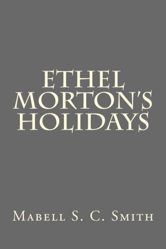 9781523236800: Ethel Morton's Holidays