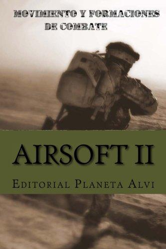 9781523237128: 2: Airsoft II: Movimiento y Formaciones de Combate (Volume 2) (Spanish Edition)