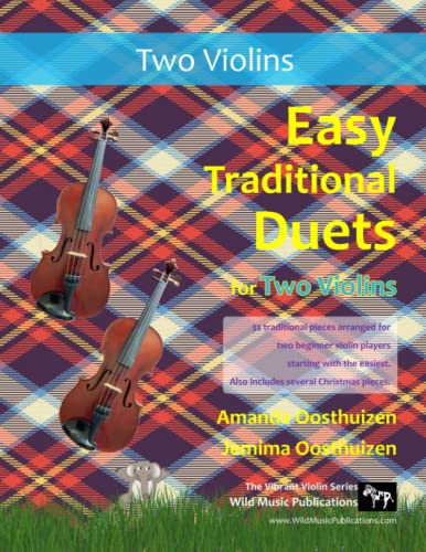 9781523238446: Easy Traditional Duets for Two Violins: 32 traditional melodies from around the world arranged especially for two beginner violin players. All are in easy keys.