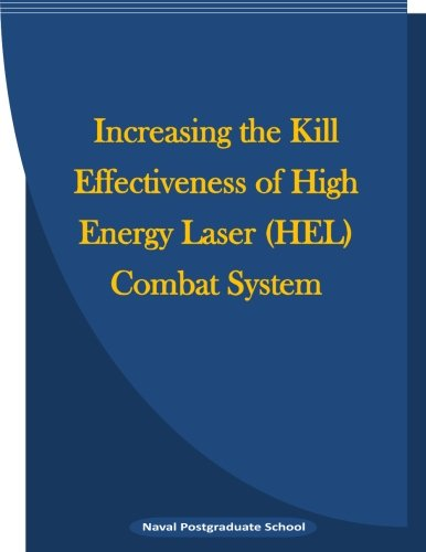 9781523238903: Increasing the Kill Effectiveness of High Energy Laser (HEL) Combat System