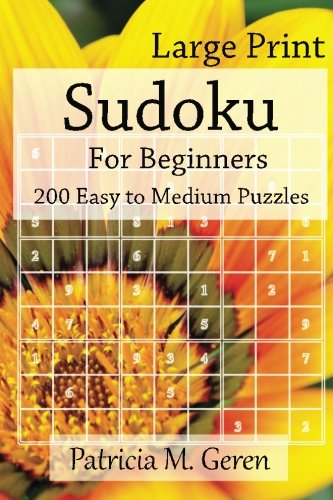 9781523240098: Large Print Sudoku For Beginners : 200 Easy to Medium Puzzles: Sudoku Puzzle book for sharpening concentration and reasoning skills. (Large Print Beginner's Series) (Volume 2)