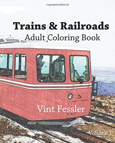 9781523240739: Trains & Railroads : Adult Coloring Book Vol.1: Train and Railroad Sketches for Coloring (Vehicle Coloring Book Series) (Volume 1)