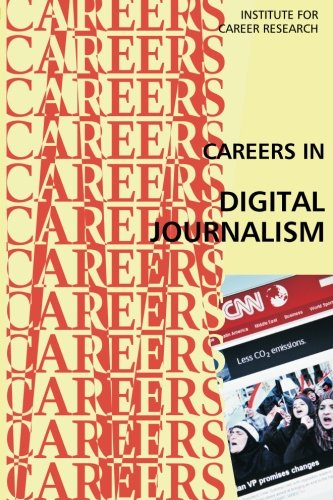 Careers in Digital Journalism (Paperback): Institute for Career