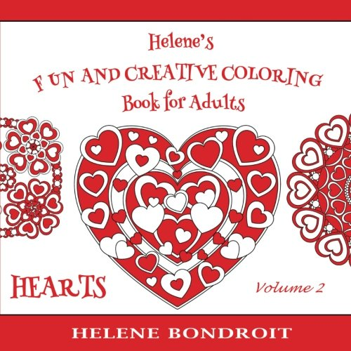 9781523241347: Helene's Fun and Creative Coloring Book for Adults (Volume 2): A Valentine Love Coloring Book with simple and more challenging Heart designs inspired by Mandalas