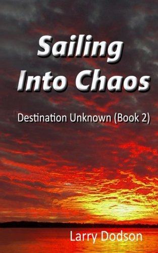 9781523242122: Destination Unknown (Part 2): Sailing Into Chaos (Volume 2)