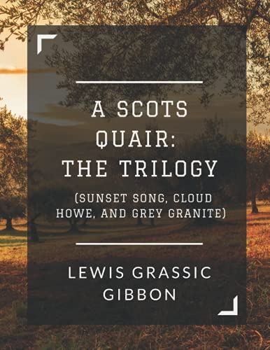 9781523243068: A Scots Quair: The Trilogy (Sunset Song, Cloud Howe, and Grey Granite)