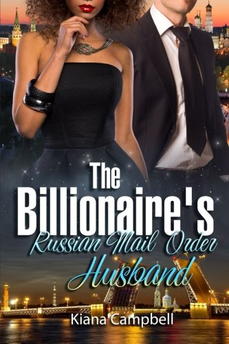 9781523243655: The Billionaire's Russian Mail Order Husband: A BWWM Marriage Romance For Adults