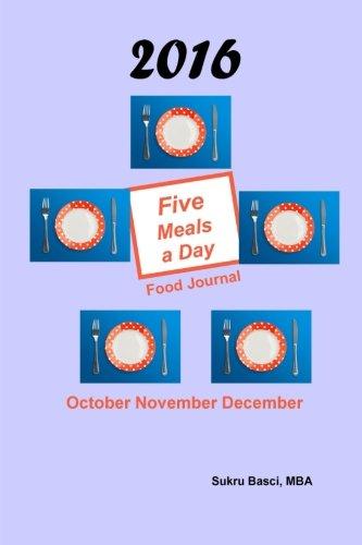 9781523244126: 2016 Five Meals a Day Food Journal: October November December