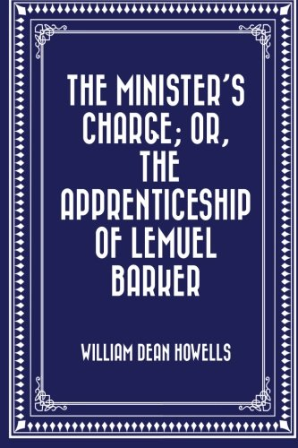 9781523244195: The Minister's Charge; Or, The Apprenticeship of Lemuel Barker