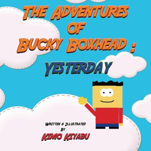 9781523244348: The Adventures of Bucky Boxhead: Yesterday