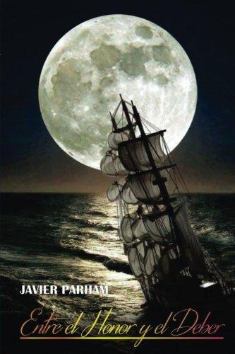 9781523245567: Entre El Honor Y El Deber (Spanish Edition)