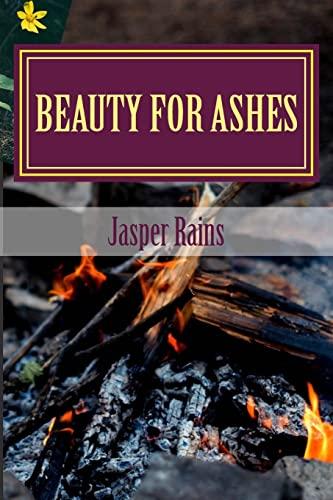 9781523246717: Beauty For Ashes: A Smithton Story (Smithton Stories) (Volume 1)