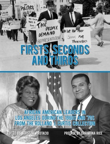 9781523246762: Firsts, Seconds and Thirds: African American Leaders in Los Angeles from the 1960s and '70s from the Rolland J. Curtis Collection