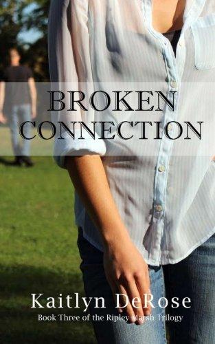 9781523247158: Broken Connection (Ripley Marsh Trilogy) (Volume 3)