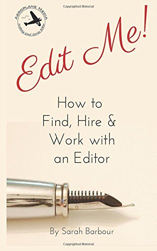 9781523248810: Edit Me!: How to Find, Hire & Work with an Editor