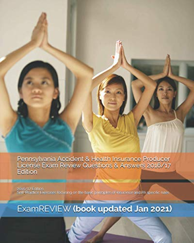 9781523249954: Pennsylvania Accident & Health Insurance Producer License Exam Review Questions & Answers 2016/17 Edition: Self-Practice Exercises focusing on the basic principles of insurance and PA specific rules