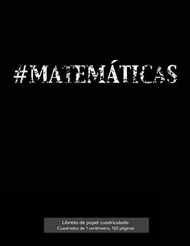 9781523250417: #MATEMÁTICAS Libreta de papel cuadriculado, cuadrados de 1 centímetro, 120 páginas: Libreta 21,59 x 27,94 cm, perfecta para la asignatura de ... o incluso como diario. (Spanish Edition)