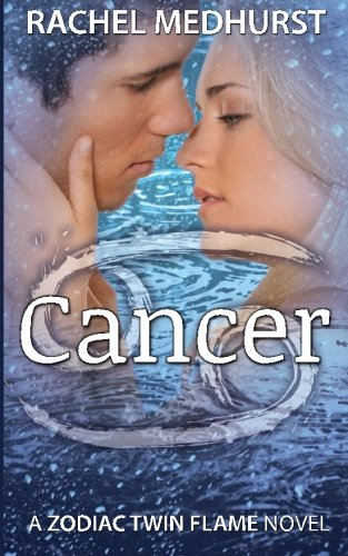 Cancer: A Zodiac Twin Flame Novel: Medhurst, Rachel
