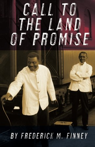 Call to the Land of Promise: Finney, Frederick M.