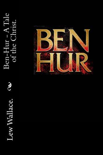 9781523254514: Ben Hur - A Tale of the Christ.