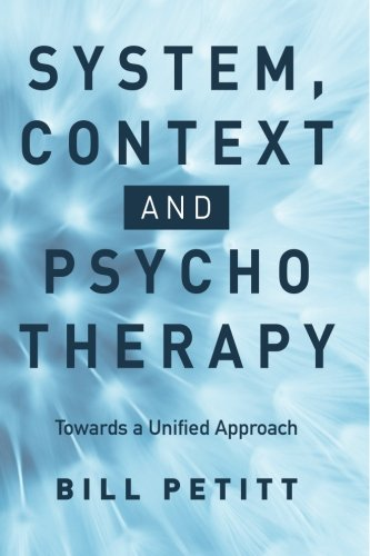 9781523254804: System, Context and Psychotherapy: Towards a Unified Approach