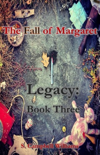 9781523254897: The Fall of Margaret, Legacy: Book Three (Volume 3)