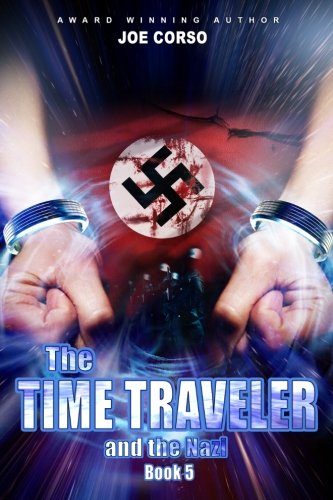 9781523255405: The Time Traveler and the Nazi: Book 5 (Volume 5)