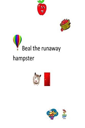 9781523256198: Beal the runaway hamster