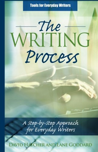 9781523256884: The Process of Writing: A Step-by-Step Approach for Everyday Writers