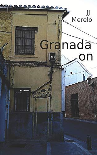 9781523257089: Granada On: Granada Off The Beaten Track, urban explorations in Granada, Andalusia, Spain