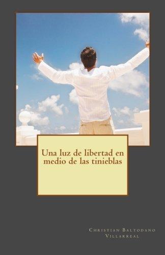 9781523257492: Una luz de libertad en medio de las tinieblas: Un duelo a muerte contra la depresión (Spanish Edition)