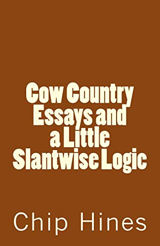 9781523257768: Cow Country Essay's and a Little Slantwise Logic