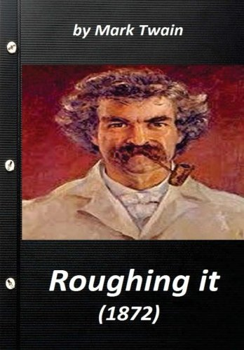 9781523259724: Roughing It (1872) by Mark Twain (World's Classics)