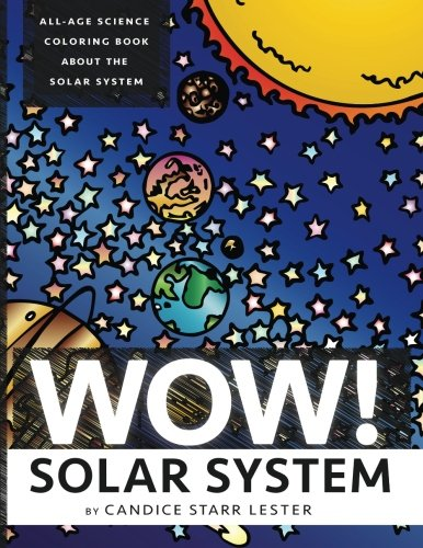 Wow! Coloring Series: SOLAR SYSTEM: Fun & Educational Coloring Books Focused on Science, Art, ...