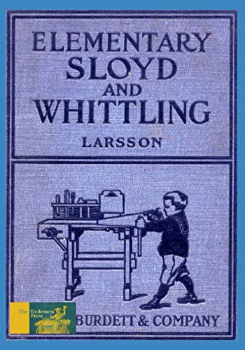 9781523260577: Elementary Sloyd And Whittling: With Drawings and Working Directions